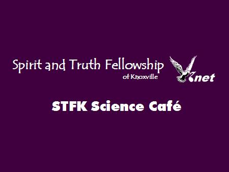 STFK Science Cafe